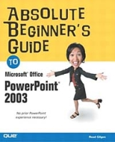 Absolute Beginner's Guide to Microsoft Office PowerPoint 2003 артикул 12005c.