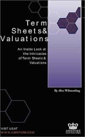 Term Sheets & Valuations - A Line by Line Look at the Intricacies of Venture Capital Term Sheets & Valuations артикул 11924c.