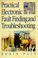 Practical Electronic Fault-Finding and Troubleshooting артикул 11950c.