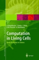 Computation in Living Cells : Gene Assembly in Ciliates (Natural Computing Series) артикул 11953c.