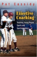 Effective Coaching: Teaching Young People Sports And Sportsmanship артикул 11966c.