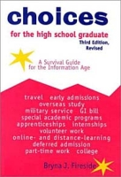 Choices for the High School Graduate: A Survival Guide for the Information Age (Choices for the High School Graduate: A Survival Guide for the Information Age) артикул 11972c.
