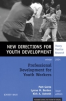 Professional Development for Youth Workers : New Directions for Youth Development (J-B MHS Single Issue Mental Health Services) артикул 11986c.