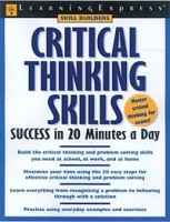 Learning Express Critical Thinking Skills Success: In 20 Minutes a Day (Skill Builder Series) артикул 11988c.