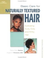 Basic Care for Naturally Textured Hair:: Cultivating Curly, Coily, and Kinky Hair артикул 11990c.