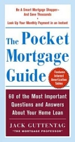 The Pocket Mortgage Guide : 56 of the Most Important Questions and Answers About Your Home Loan - Plus Interest Amortization Tab артикул 12010c.