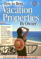 How To Rent Vacation Properties By Owner: The Complete Guide to Buy, Manage, Furnish, Rent, Maintain and Advertise Your Vacation Rental Investment артикул 12021c.