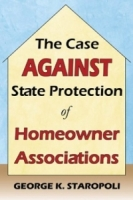 The Case Against State Protection of Homeowner Associations артикул 12022c.
