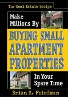 The Real Estate Recipe: Make Millions by Buying Small Apartment Properties in Your Spare Time (Nuts & Bolts Series) (Nuts & Bolts series) артикул 12026c.