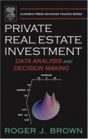 Private Real Estate Investment : Data Analysis and Decision Making (Academic Press Advanced Finance Series) артикул 12028c.