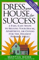 Dress Your House for Success: 5 Fast, Easy Steps to Selling Your House, Apartment, or Condo for the Highest Po ssible Price! артикул 12032c.