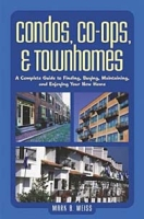 Condos, Co-ops, and Townhomes : A Complete Guide to Finding, Buying, Maintaining, and Enjoying Your New Home артикул 12064c.