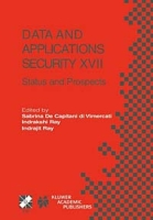 Data And Applications Security Xvii: Status And Prospects (International Federation for Information Processing) артикул 12122c.
